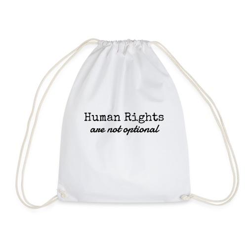 Human Rights are not optional - Drawstring Bag