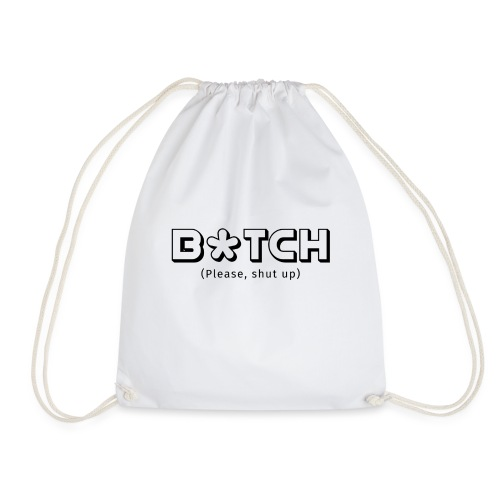 B*TCH (Please, shut up) - Mochila saco