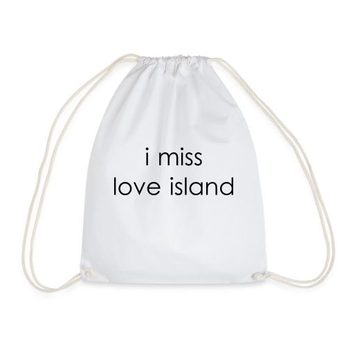 I Miss Love Island - Drawstring Bag
