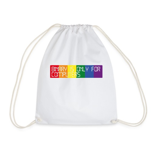 Binary is only for computers - Drawstring Bag