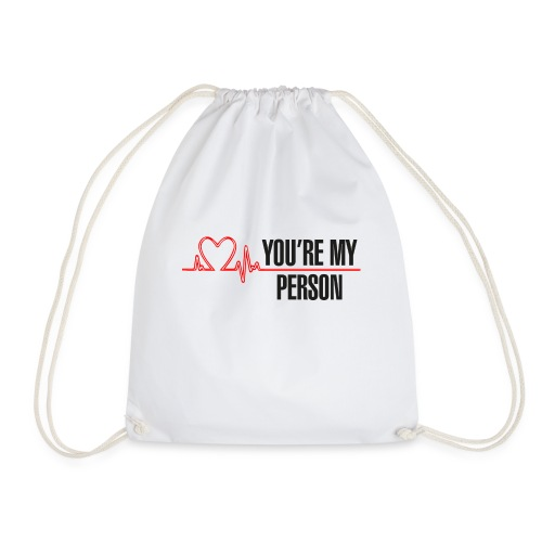 You're My Person - Drawstring Bag