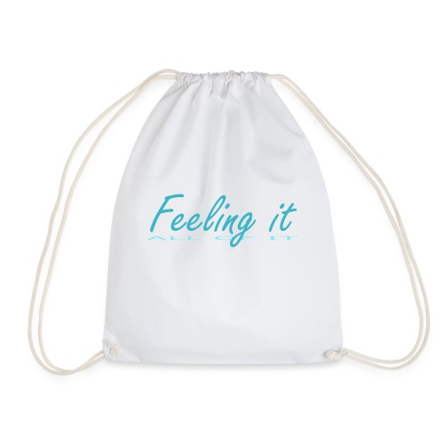 Feeling It (All of It) Women's T-shirt - Drawstring Bag