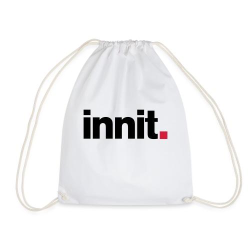 innit. - Drawstring Bag