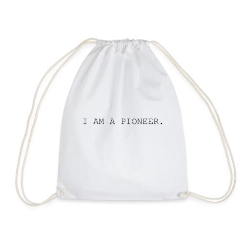 You're a pioneer - Black Text - Drawstring Bag