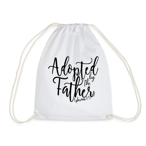 Adopted by the Father - Ephesians 1: 5 - Drawstring Bag