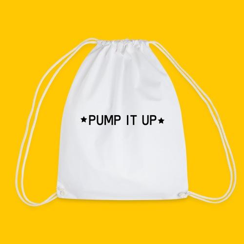 pump it up - Drawstring Bag