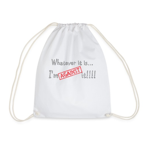Against it - Drawstring Bag