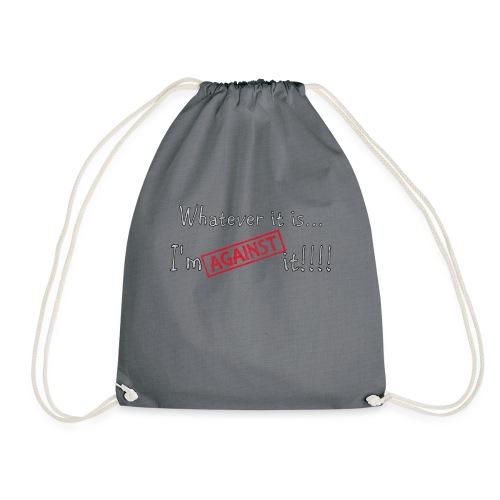 Against it - Drawstring Bag