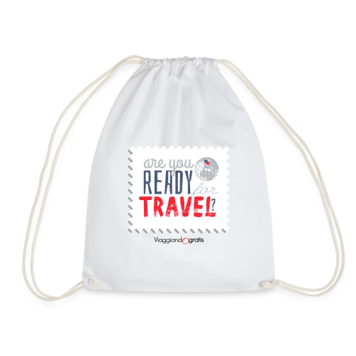 Are you ready for travel? - Sacca sportiva