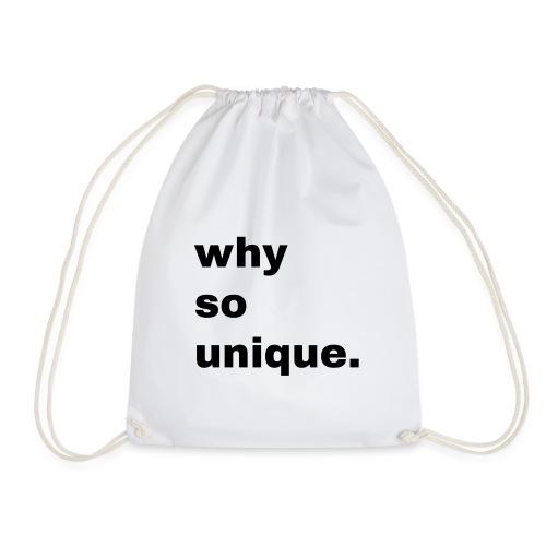 why so unique. Geschenk Idee Simple - Turnbeutel