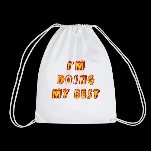I do the best I can - Drawstring Bag