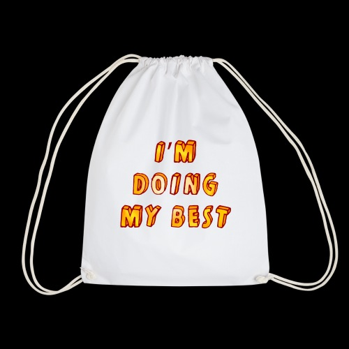 I m doing my best - Drawstring Bag