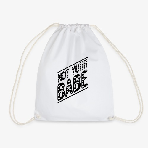 not your babe 1 - Turnbeutel