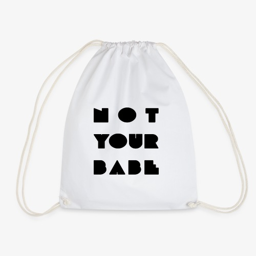 not your babe - Turnbeutel