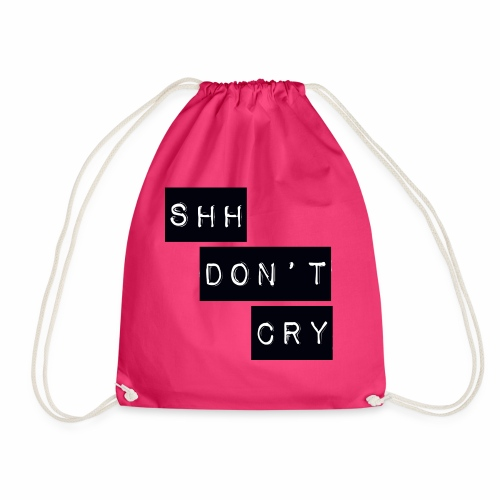 Shh dont cry - Drawstring Bag