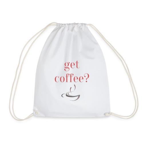 Get Coffee? Print Geschenk Funny Freizeit - Turnbeutel