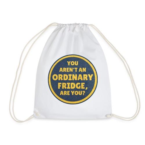 You aren't an Ordinary Fridge, are you? - Drawstring Bag
