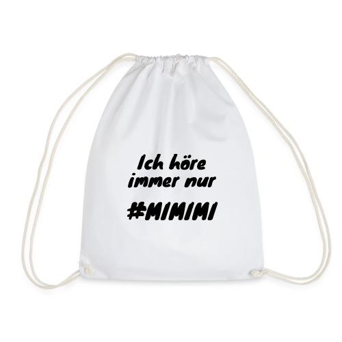 Ich höre immer nur mimimi (Schwarz) - Turnbeutel