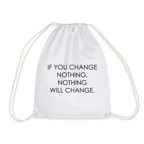 CHANGE | Motivational quote - Drawstring Bag