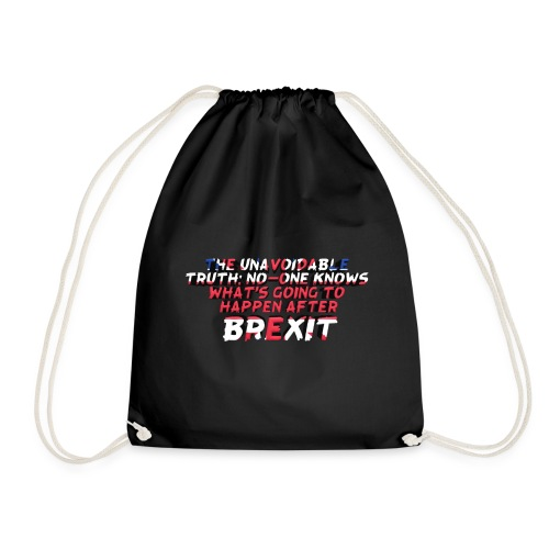 No-One Knows What's Going To Happen After Brexit - Drawstring Bag