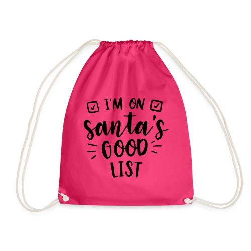 I m on Santa s good list - Drawstring Bag