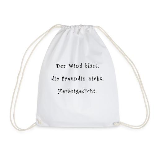 Der Wind blaest, die Freundin nicht, Herbstgedicht - Turnbeutel