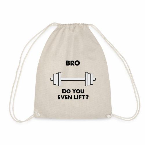 Bro lift - Drawstring Bag