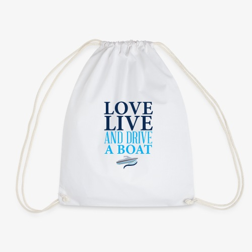 Love live and drive a boat - Turnbeutel