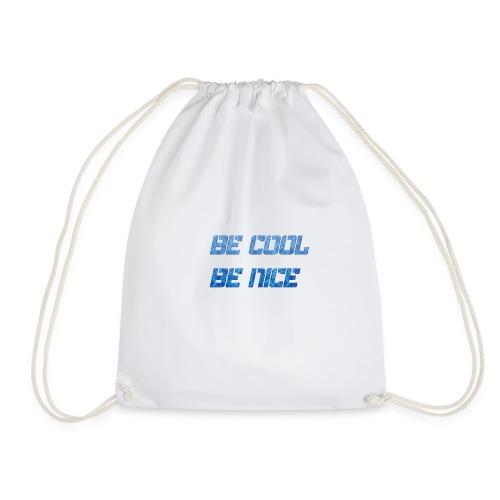 Be Cool Be Nice - Drawstring Bag