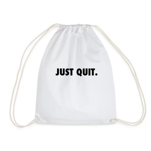 just quit. - Mochila saco