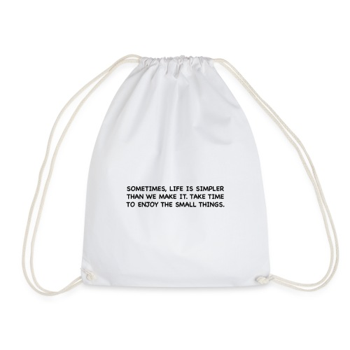 Life is simple. - Drawstring Bag