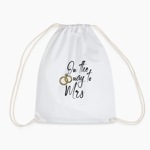 On the way to Mrs - Drawstring Bag