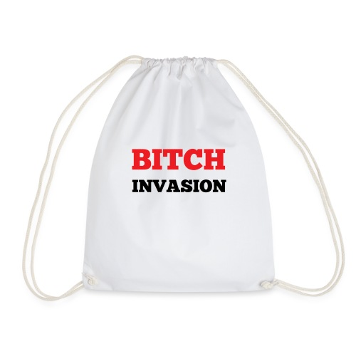 Bitch Invasion - Drawstring Bag