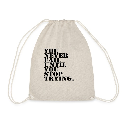 You never fail until you stop trying shirt - Jumppakassi
