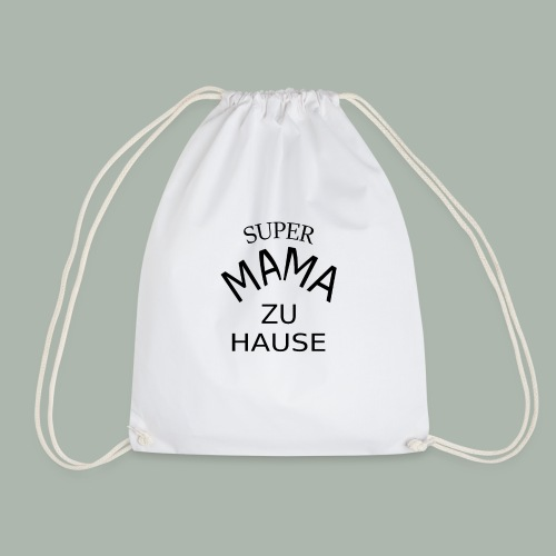 Super Mama zu Hause - Turnbeutel