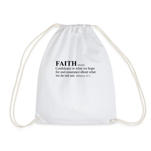 FAITH NOUN CONFIDENCE IN WHAT WE HOPE FOR... - Sacca sportiva