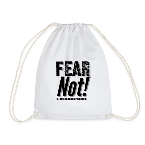 Fear Not Inspirational Lifequote Black Text - Drawstring Bag