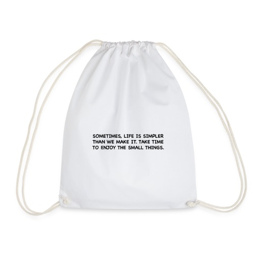 Life is simple. - Drawstring Bag