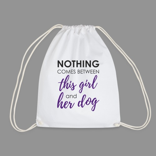 Nothing comes between this girl her and her dog - Drawstring Bag