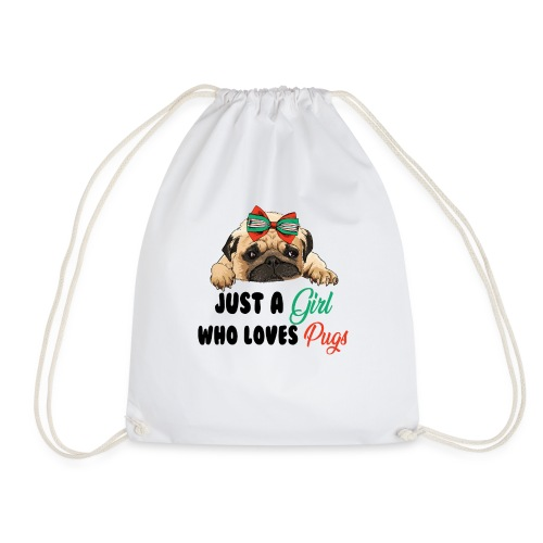 Just A Girl Who Loves Pugs - Drawstring Bag