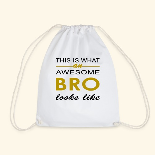 This Is What An Awesome Bro Looks Like - Drawstring Bag