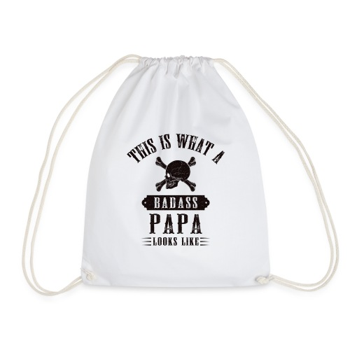 This Is What A Bad Ass Papa Looks Like - Drawstring Bag