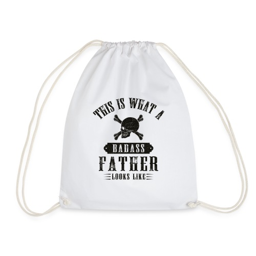This Is What A Badass Father Looks Like - Drawstring Bag