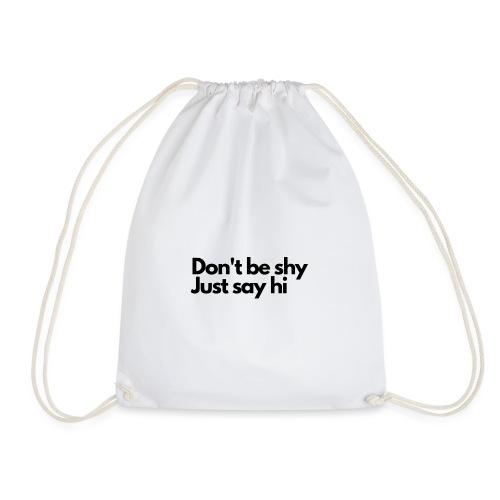 Social Fashion - Don t be shy, just say Hi. - Drawstring Bag