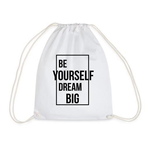 Be Yourself Dream Big - Turnbeutel