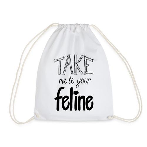 Take Me To Your Feline! - Drawstring Bag