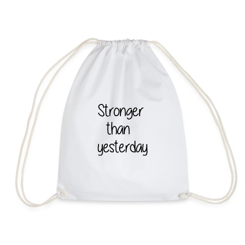 Stronger than yesterday tshirt woman - Drawstring Bag