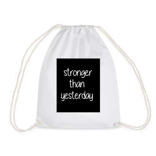 Stronger than yesterday's black tshirt man - Drawstring Bag