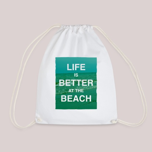Life is better at beach - Turnbeutel