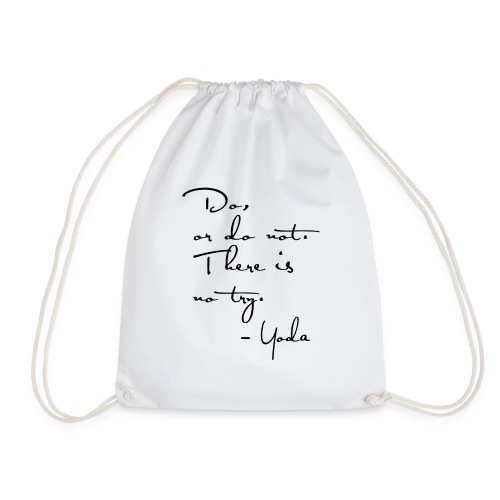Yoda Quote - Do or do not, there is no try. - Drawstring Bag